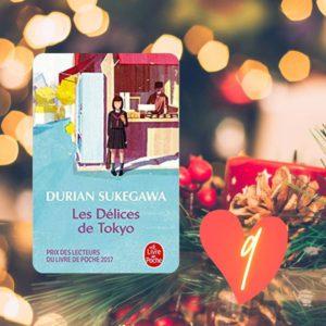 9 LES DELICES DE TOKYO  9 décembre, je vous emmène en voyage avec ce charmant petit livre pas si léger que cela.