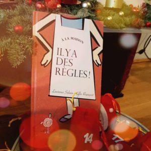 14 A LA MAISON IL Y A DES RÈGLES  Je vous avouerais que quand on m'a offert ce livre je suis restée dubitative!